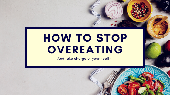 How to Stop Overeating and Stick to Your Diet Plan