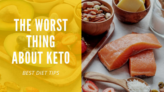 The worst thing about the keto diet plan